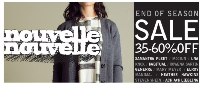 35-60% Off During Nouvelle Nouvelle's End Of Season Sale